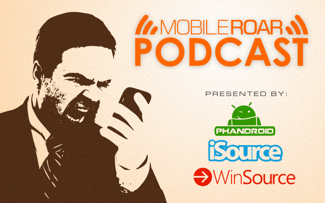 Mobile Roar Podcast: Google Edition, Windows Phone 8.1, and more! MP3